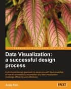 Data Visualization: a successful design process ebook by Andy Kirk