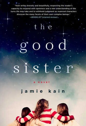 The Good Sister - A Novel ebook by Jamie Kain
