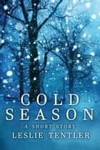 Cold Season: A Short Story ebook by Leslie Tentler