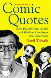 The Mammoth Book of Comic Quotes ebook by Geoff Tibballs