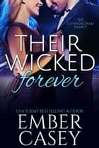 Their Wicked Forever - The Cunningham Family, Book 6 eBook by Ember Casey
