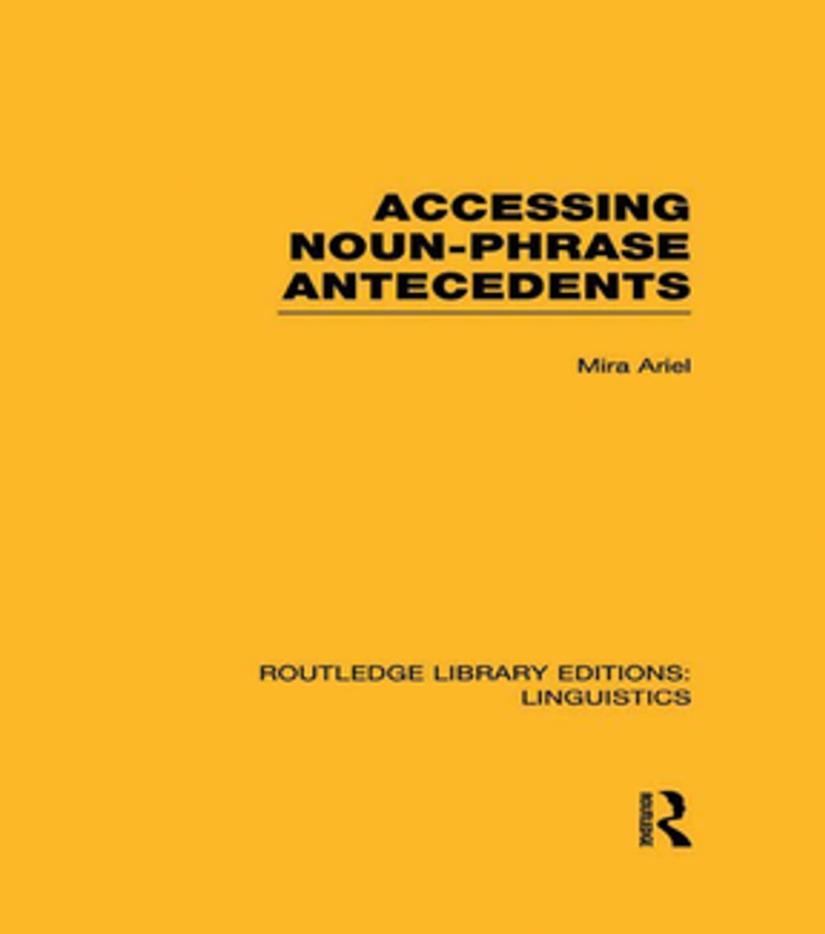 Accessing Noun-Phrase Antecedents (RLE Linguistics B: Grammar) ebook by  Mira Ariel - Rakuten Kobo