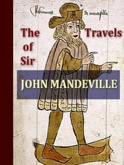 The Travels of Sir John Mandeville ebook by John Mandeville