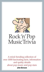 Rock 'n' Pop Music Trivia ebook by Jim Green