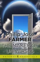 The Maker of Universes ebook by Philip Jose Farmer