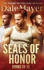 SEALs of Honor: Books 11-13 ebook by