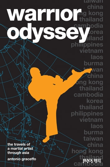 Warrior Odyssey - The Travels of a Martial Artist Through Asia ebook by Antonio Graceffo