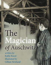 Magician of Auschwitz ebook by Kathy Kacer,Gillian Newland