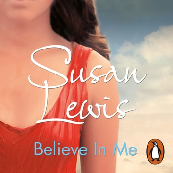 Believe In Me audiobook by Susan Lewis