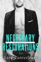 Necessary Restorations ebook by Kate Canterbary