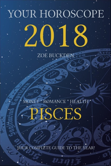 Your Horoscope 2018: Pisces