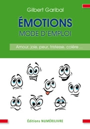 Émotions mode d'emploi ebook by Gilbert Garibal