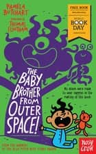The Baby Brother From Outer Space! - World Book Day 2018 eBook by Pamela Butchart, Thomas Flintham