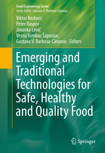 Emerging and Traditional Technologies for Safe, Healthy and Quality Food ebook by