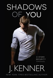 Shadows of You - A Prequel ebook by J. Kenner