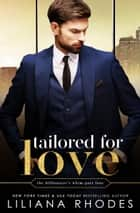 Tailored for Love ebook by Liliana Rhodes