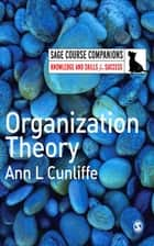 Organization Theory ebook by Ann L Cunliffe
