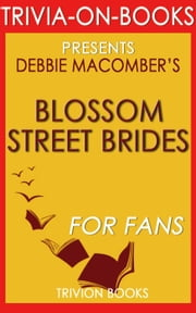 Blossom Street Brides by Debbie Macomber (Trivia-on-Books) ebook by Trivion Books