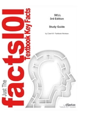 e-Study Guide for SELL, textbook by Thomas N. Ingram - Business, Business ebook by Cram101 Textbook Reviews
