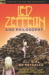 Led Zeppelin and Philosophy - All Will Be Revealed ebook by