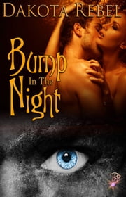 Bump in the Night ebook by Dakota Rebel