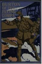 Burton of the Flying Corps ebook by Herbert W. Strang