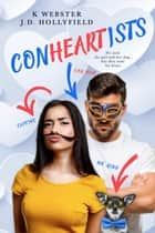 Conheartists ebook by J.D. Hollyfield, K Webster