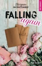 Falling again eBook by Morgane Moncomble
