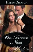 One Reckless Night (Mills & Boon Historical Undone) ebook by Helen Dickson