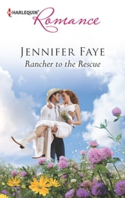 Rancher to the Rescue ebook by Jennifer Faye