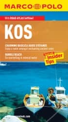 Kos Marco Polo Travel Guide: The best guide to Kos Town, Kefalos and much more ebook by Marco Polo