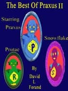 The Best of Praxus II ebook by David L. Forand