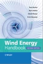 Wind Energy Handbook ebook by Tony Burton, Nick Jenkins, David Sharpe,...