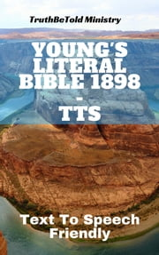 Young's Literal Bible 1898 - TTS ebook by TruthBeTold Ministry, Joern Andre Halseth, Robert Young