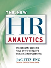 The New HR Analytics - Predicting the EconomicValue of Your Company's Human Capital Investments ebook by Jac FITZ-ENZ