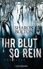 Ihr Blut so rein - Lacey Flint 3 - Thriller ebook by Sharon Bolton, Marie-Luise Bezzenberger