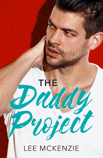 The Daddy Project: A Single Dad Romance (Mills & Boon American Romance) ebook by Lee McKenzie