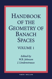 Handbook of the Geometry of Banach Spaces ebook by Author Unknown