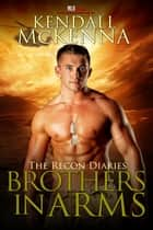 Brothers in Arms ebook by Kendall McKenna