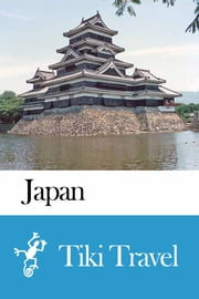 Japan Travel Guide - Tiki Travel ebook by Tiki Travel