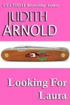 Looking For Laura ebook by Judith Arnold
