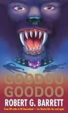 Goodoo Goodoo ebook by Robert G Barrett