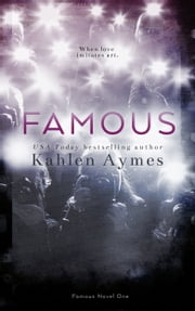 Famous: Famous Novel One ebook by Kahlen Aymes