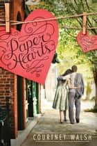 Paper Hearts ebook by Courtney Walsh
