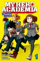My Hero Academia: School Briefs, Vol. 1 - Parents' Day ebook by Anri Yoshi