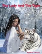 The Lady And The Tiger ebook by Mario V. Farina