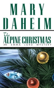 Alpine Christmas - An Emma Lord Mystery ebook by Mary Daheim