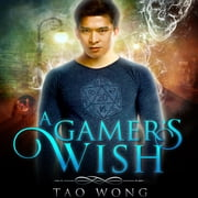 A Gamer's Wish - An Urban Fantasy Gamelit Series audiobook by Tao Wong