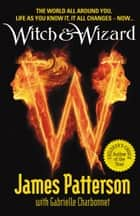 Witch & Wizard ebook by James Patterson