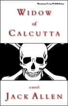 Widow of Calcutta ebook by Jack Allen